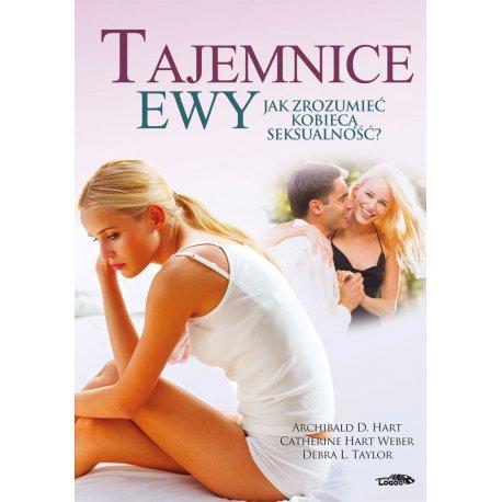 Tajemnice Ewy - Jak zrozumieć kobiecą seksualność? - okładka przód
