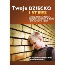Twoje dziecko i stres - okładka przód